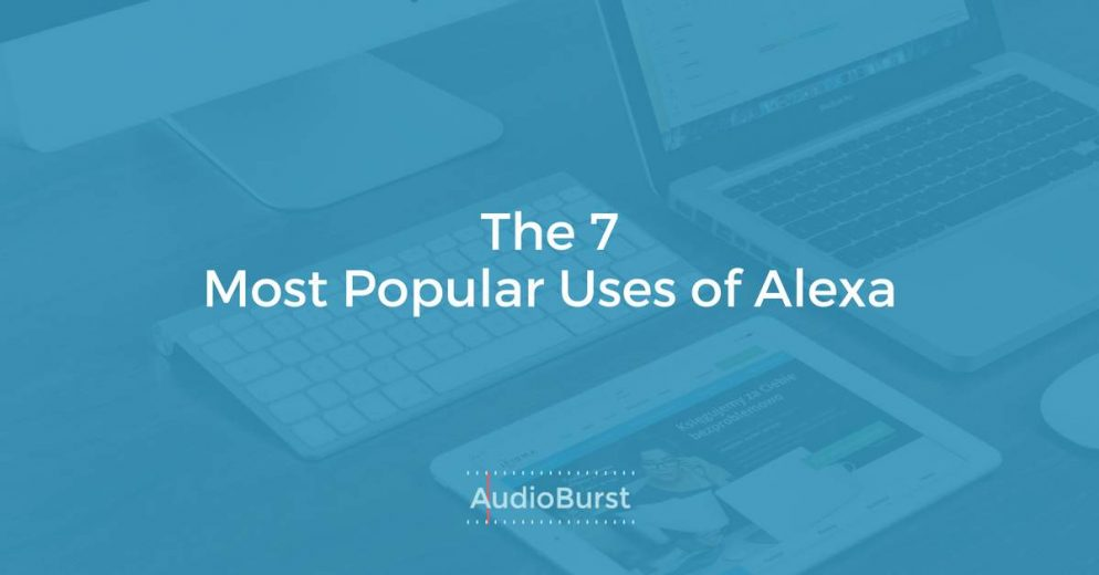7 most popular uses for Alexa