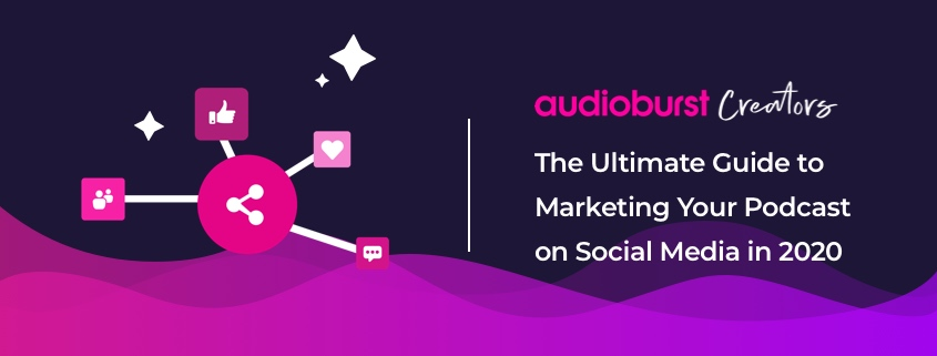 Marketing Your Podcast on Social Media
